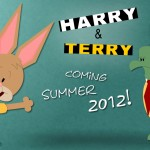 Harry and Terry - Coming 2012!